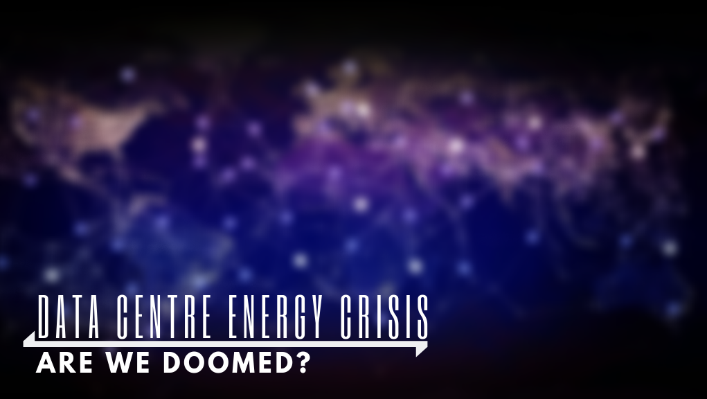 Datacentre Energy Crisis - Are We Doomed? - SymmCom