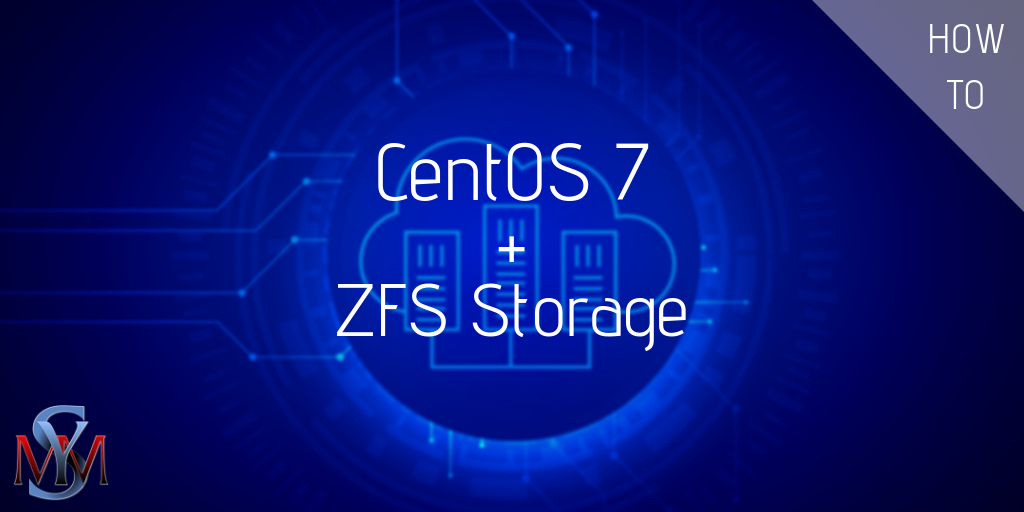 How To Install ZFS on CentOS 7 - SymmCom