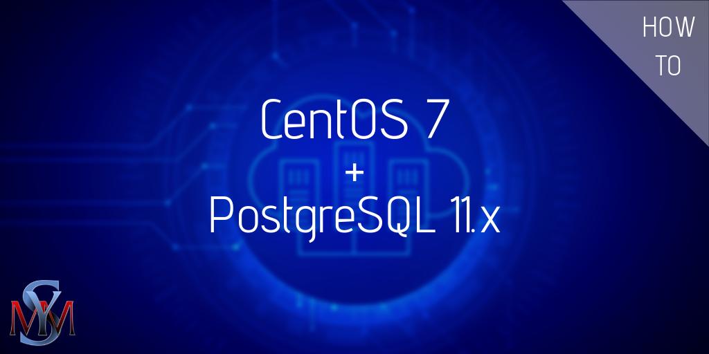 How To Install PostgreSQL 11 x on CentOS 7 - SymmCom